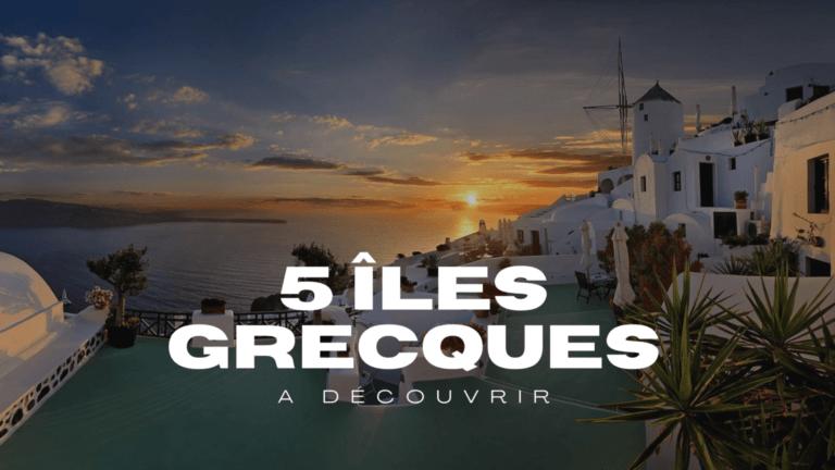 5 îles grecques à découvrir