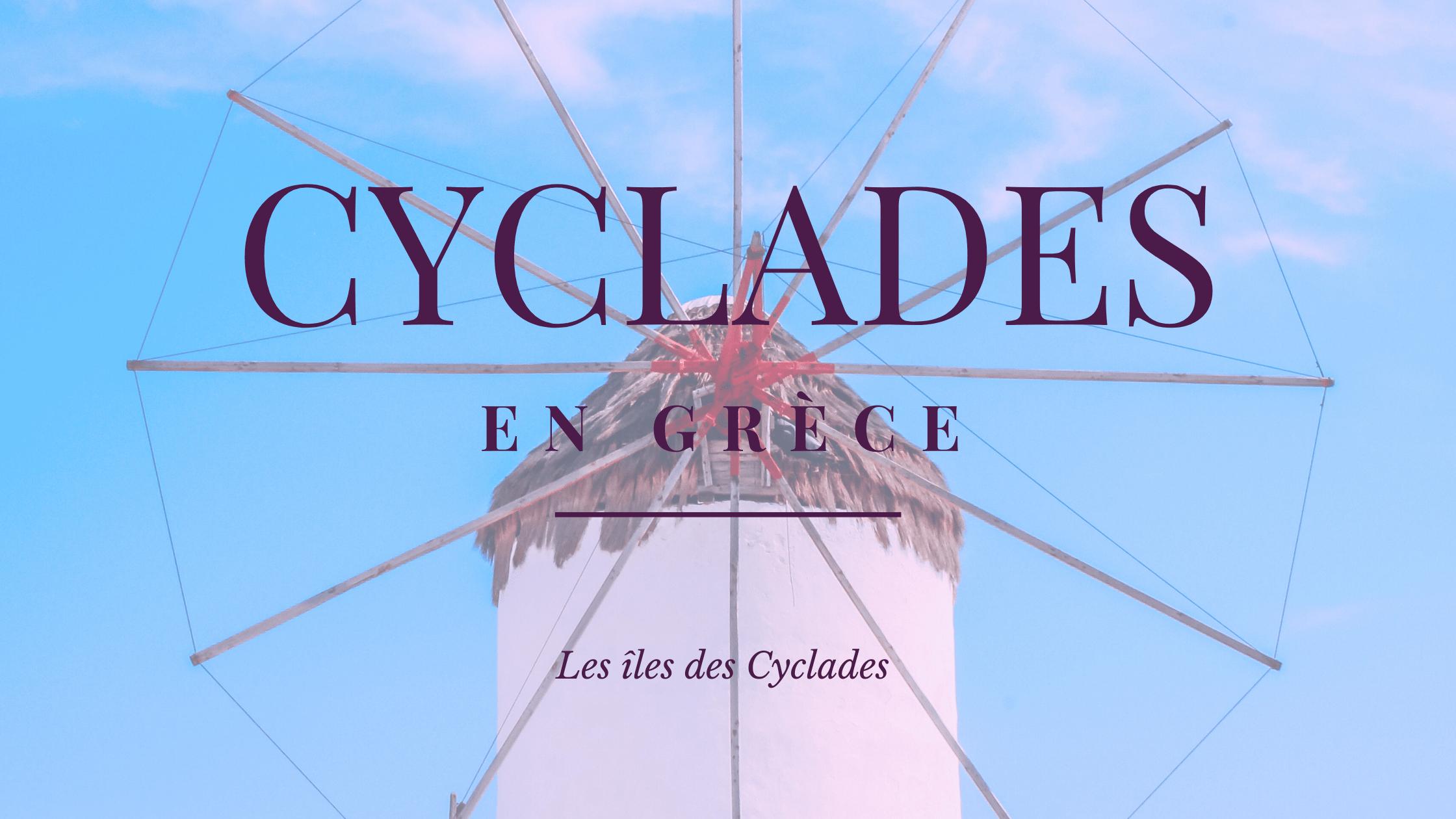 Découvrir les Cyclades en Grèce