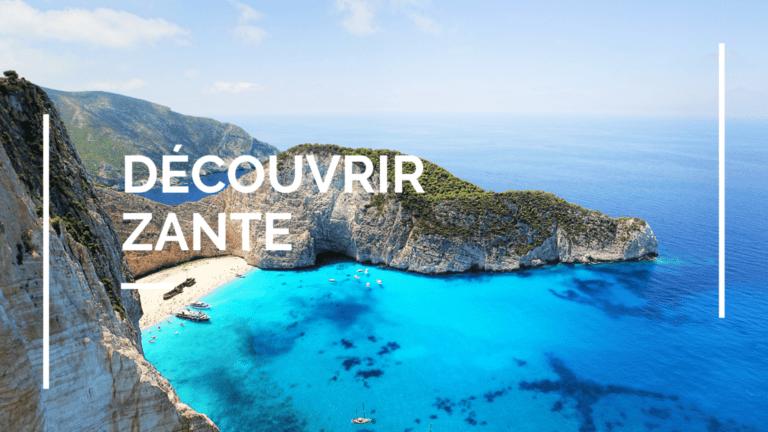 Découvrir Zante en Grèce