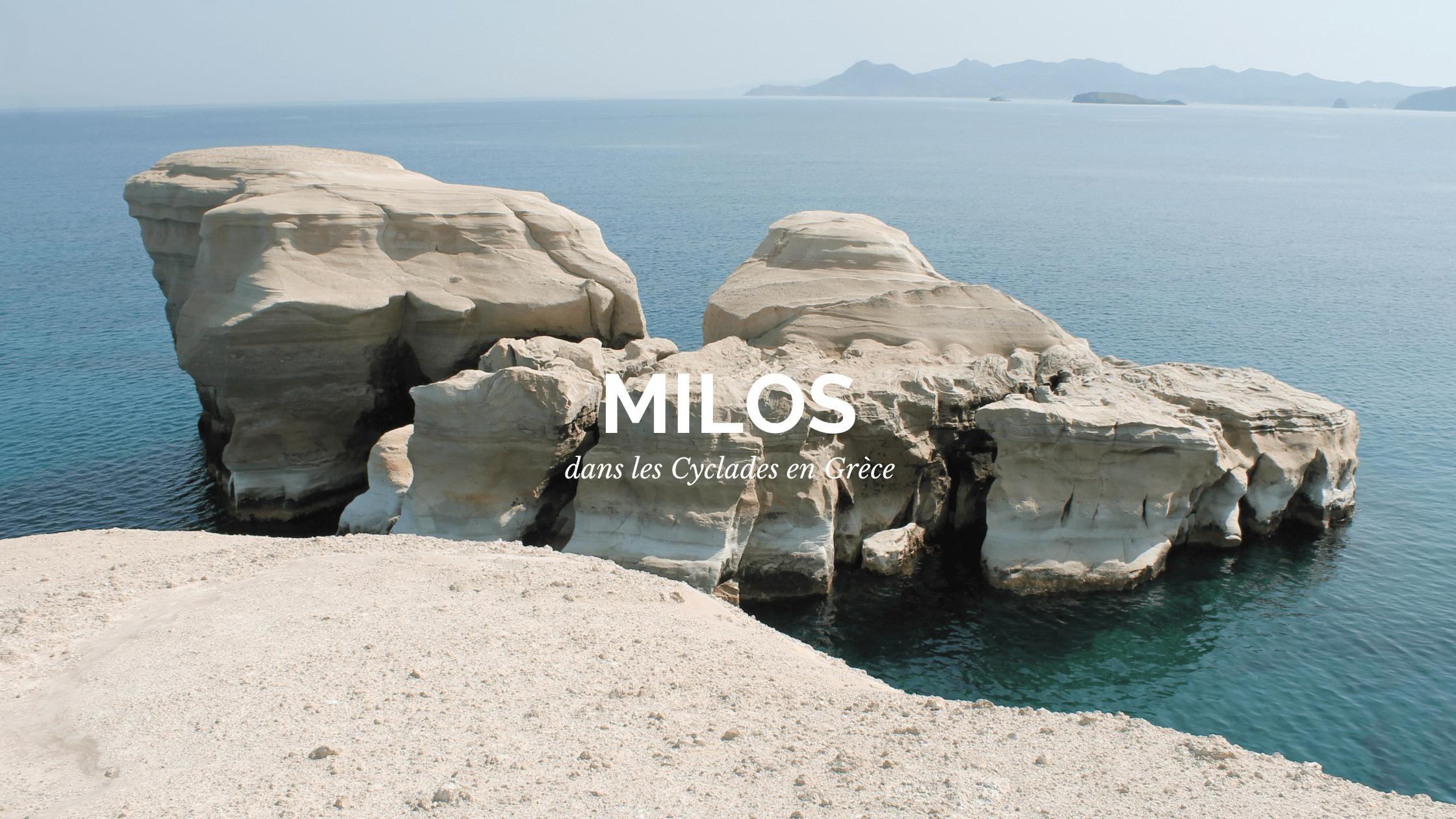 Milos, une île à découvrir !