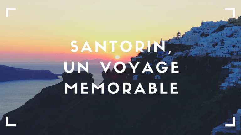 Santorin : un voyage mémorable